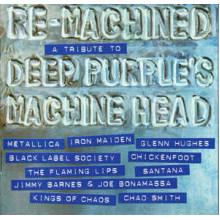 Re-Machined A Tribute To Deep Purple's Machine Head