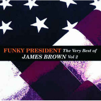 Funky President: The Very Best Of James Brown Vol 2