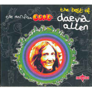 The Man From Gong: The Best Of Daevid Allen