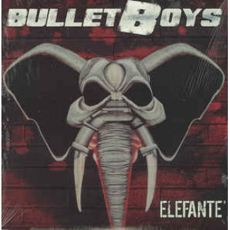 Bullet Boys  – Elefante'