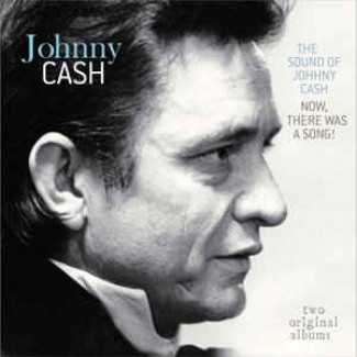 The Sound Of Johnny Cash / Now, There Was A Song!