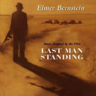 Last Man Standing: music inspired by the Film