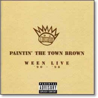Paintin' The Town Brown Ween Live '90 - ' 98